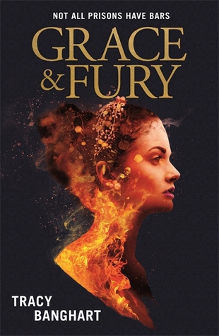 Grace and Fury (Grace and Fury #1) by Tracy Banghart