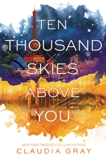 Ten Thousand Skies Above You (Firebird #2) by Claudia Gray