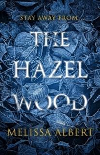 The Hazel Wood (The Hazel Wood #1) by Melissa Albert