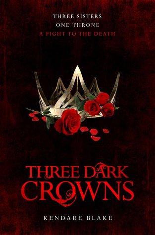 Three Dark Crowns (Three Dark Crowns #1) by Kendare Blake